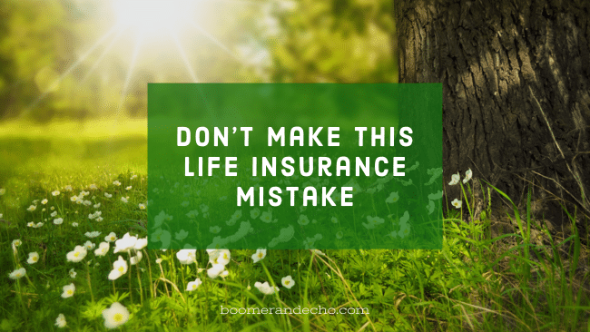 Don't Make This Life Insurance Mistake