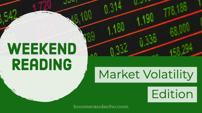 Weekend Reading: Market Volatility Edition