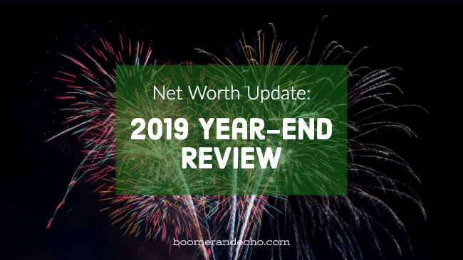 Net Worth Update: 2019 Year-End Review