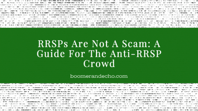 RRSPs Are Not A Scam: A Guide For The Anti-RRSP Crowd
