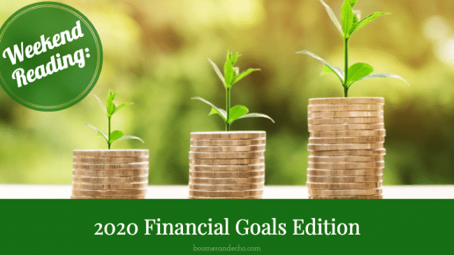 Weekend Reading: 2020 Financial Goals Edition