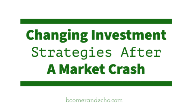 Changing Investment Strategies After A Market Crash