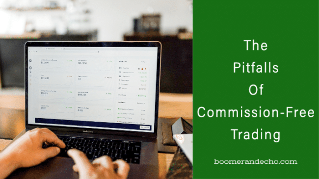 The Pitfalls Of Commission-Free Trading