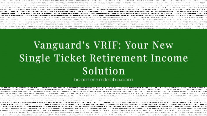 Vanguard's VRIF: Your New Single Ticket Retirement Income Solution